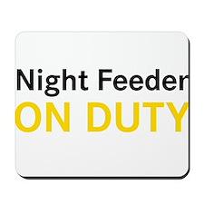 Night Feeder On Duty Mousepad