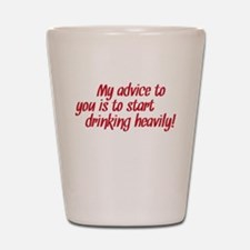 my advice Shot Glass