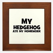 My Hedgehog Ate My Homework Framed Tile