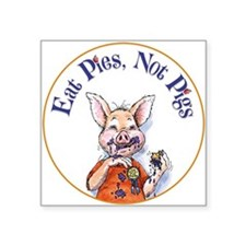 "Eat Pies Not Pigs Square Sticker 3"" x 3"""