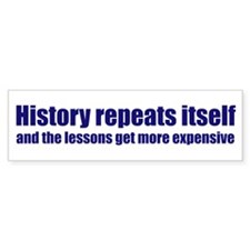 History Repeats Itself Bumper Sticker
