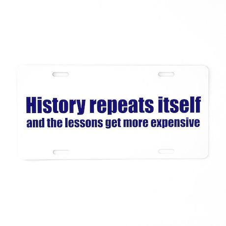 History Repeats Itself Aluminum License Plate
