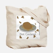 Centered/Not Centered  Tote Bag