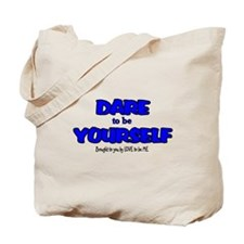 DARE TO BE YOURSELF Tote Bag