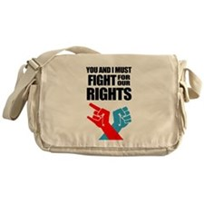 You And I Must Fight For Our Rights Messenger Bag