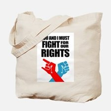 You And I Must Fight For Our Rights Tote Bag