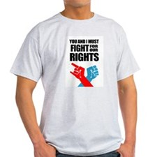 You And I Must Fight For Our Rights T-Shirt