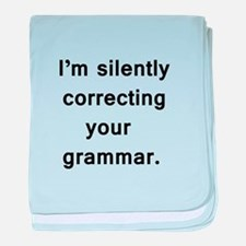Im silently correcting your grammar. baby blanket