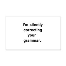 Im silently correcting your grammar. Car Magnet 20