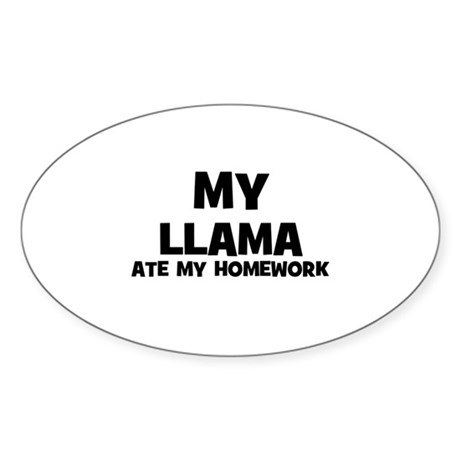 My Llama Ate My Homework Oval Sticker