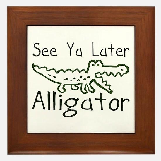 See Ya  Later Alligator Framed Tile