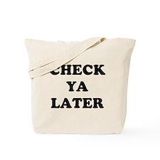 Check ya later Tote Bag