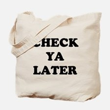 Check ya later Tote Bag