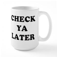 Check ya later Mug