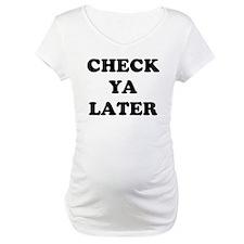 Check ya later Shirt