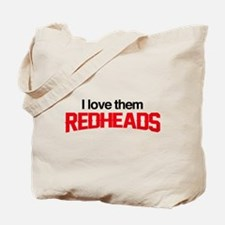 I Love Them Redheads Tote Bag