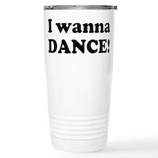 I wanna dance! Travel Mug