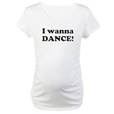 I wanna dance! Shirt