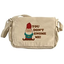 You don't Gnome me! Messenger Bag