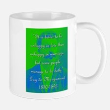 It Is Better To Be Unhappy - de Maupassant Mug
