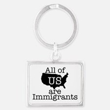 All of US are Immigrants Landscape Keychain