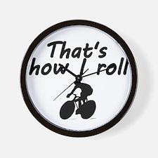 Thats how I roll Wall Clock