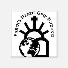 """Earth's Death-Grip Undone! Square Sticker 3"""" x 3"""""""