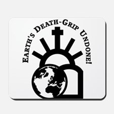Earth's Death-Grip Undone! Mousepad