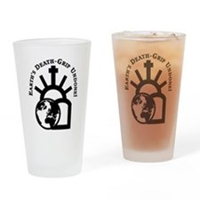 Earth's Death-Grip Undone! Drinking Glass