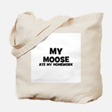My Moose Ate My Homework Tote Bag