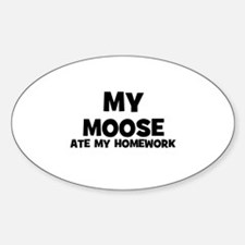 My Moose Ate My Homework Oval Decal