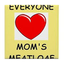 moms meatloaf Tile Coaster