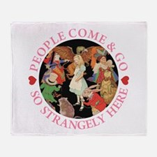 People Come & Go So Strangely Here Throw Blanket