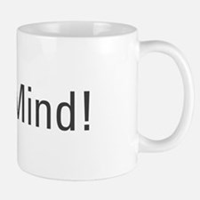 """Neh Mind"" Singlish T Shirt Mug"