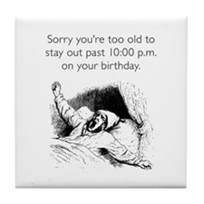 Too Old For Your Birthday White Tile Coaster
