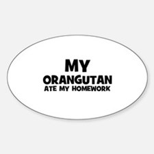 My Orangutan Ate My Homework Oval Decal