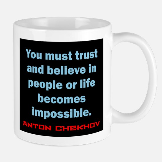 You Must Trust And Believe - Chekhov Mug