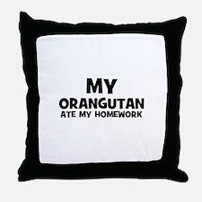 My Orangutan Ate My Homework Throw Pillow