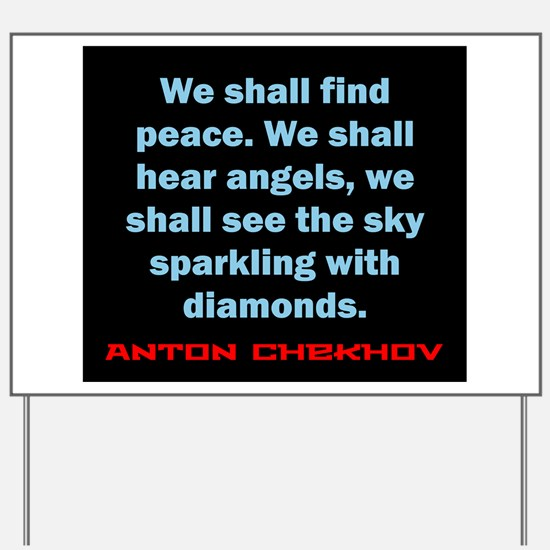 We Shall Find Peace - Anton Chekhov Yard Sign