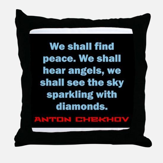 We Shall Find Peace - Anton Chekhov Throw Pillow