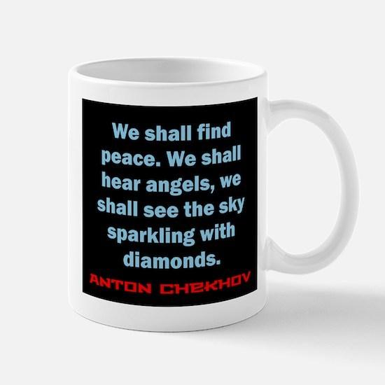 We Shall Find Peace - Anton Chekhov Mug