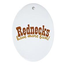 Rednecks Have More Fun Ornament (Oval)