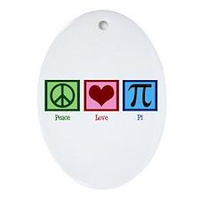 Peace Love Pi Ornament (Oval)