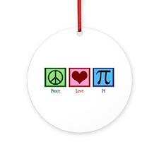Peace Love Pi Ornament (Round)