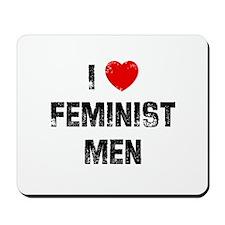 I * Feminist Men Mousepad