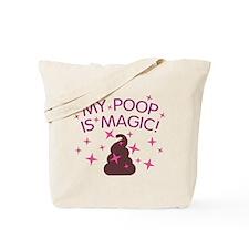 My Poop Is Magic Tote Bag