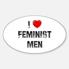 I * Feminist Men Oval Decal