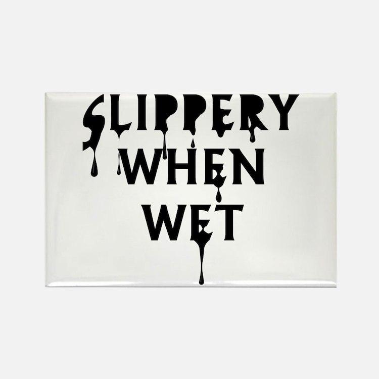 Slippery When Wet Rectangle Magnet