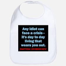 Any Idiot Can Face A Crisis - Anton Chekhov Cotton