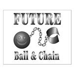 FUTURE Ball and Chain Small Poster